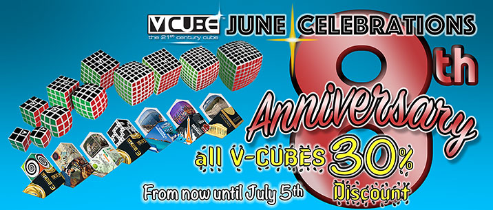 V-Cube is celebrating our 8th Anniversary and offering a 30% DISCOUNT ON ALL V-CUBES TO OUR FANS!!
