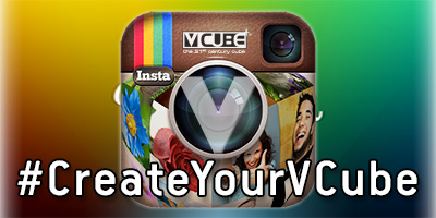 Instagram the photo of your  Create Your V-Cube